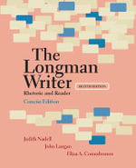 The Longman Writer, Concise Edition : Rhetoric and Reader - Judith Nadell