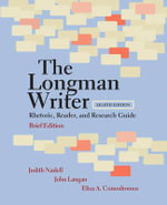 The Longman Writer : Rhetoric, Reader, and Research Guide, Brief Edition - Judith Nadell