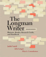 The Longman Writer : Rhetoric, Reader, Research Guide, and Handbook - Judith Nadell