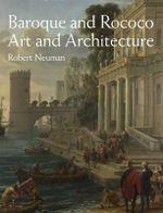 Baroque & Rococo Art & Architecture - Robert Neuman