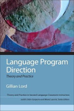 Language Program Direction : Theory and Practice - Gillian Lord