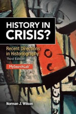 History in Crisis? Recent Directions in Historiography - Norman J. Wilson