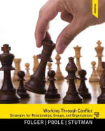 Working Through Conflict : Strategies for Relationships, Groups, and Organizations Plus MySearchLab with Etext -- Access Card Package - Joseph P. Folger