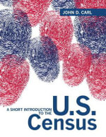 A Short Introduction to the U.S. Census Plus MySearchLab with Etext -- Access Card Package - John D. Carl