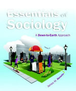Essentials of Sociology : A Down-to-earth Approach Plus New MySocLab with Etext -- Access Card Package - James M. Henslin