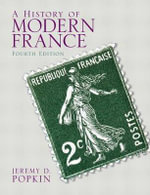 A History of Modern France Plus MySearchLab with Etext -- Access Card Package : Viewpoints / Puntos de Vista - Jeremy D. Popkin