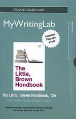 New MyWritingLab with Pearson Etext -- Standalone Access Card -- for the Little, Brown Handbook - H. Ramsey Fowler