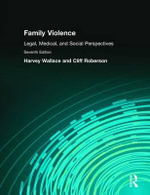 Family Violence : Legal, Medical, and Social Perspectives - Harvey Wallace