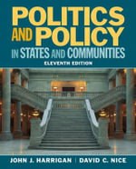Politics and Policy in States and Communities Plus MySearchLab with Etext -- Access Card Package - John J. Harrigan