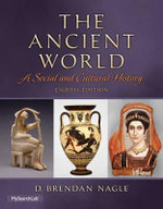 The Ancient World : A Social and Cultural History - D. Brendan Nagle