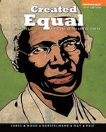 Created Equal: Combined Volume : A History of the United States: Black and White Version - Jacqueline Jones