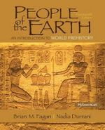 People of the Earth : An Introduction to World Prehistory - Brian M. Fagan