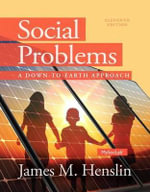 Social Problems : A Down to Earth Approach Plus New Mysoclab with Pearson Etext --Access Card Package - James M Henslin