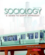 Sociology with Access Code : A Down-To-Earth Approach - James M Henslin