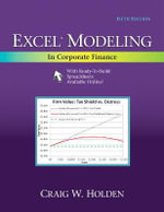 Excel Modeling in Corporate Finance - Craig W. Holden
