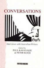 Conversations : Interviews with Australian Writers - Paul Kavanagh