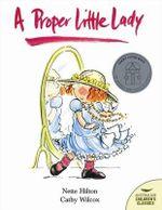 A Proper Little Lady : Classic Australian Picture Books - Nette Hilton