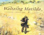 Waltzing Matilda - Andrew Barton 'Banjo' Paterson