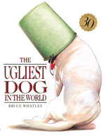 The Ugliest Dog in the World - Bruce Whatley