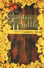 The Golden Wattle Cookery Book - Margaret A Wylie