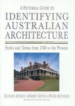 Identifying Australian Architecture Styles and Terms from 1788 to the Present - Richard Apperly