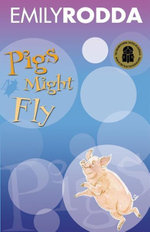 Pigs Might Fly - Emily Rodda