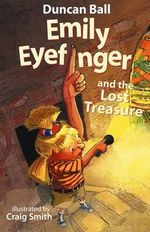 Emily Eyefinger : Lost Treasure - Duncan Ball