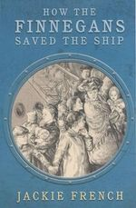 How the Finnegans Saved the Ship - Jackie French