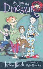 My Dog the Dinosaur : Wacky Families Series : Book 2 - Jackie French