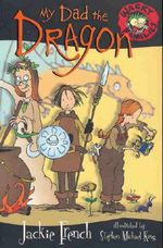 My Dad the Dragon : Wacky Families Series : Book 3 - Jackie French