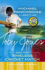 Toby Jones and the Timeless Cricket Match : ` - Michael Panckridge