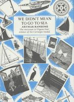 We Didn't Mean To Go To Sea : Swallows and Amazons - Book 7 - Arthur Ransome