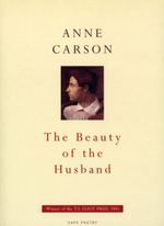 The Beauty of the Husband : A Fictional Essay in 29 Tangos - Anne Carson