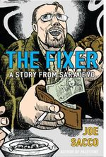 The Fixer : A Story from Sarajevo - Joe Sacco