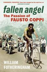Fallen Angel : The Passion of Fausto Coppi - William Fotheringham