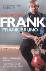 Frank : Fighting Back - Frank Bruno