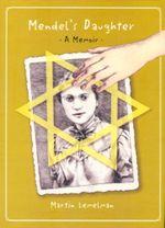 Mendel's Daughter : A Memoir - Martin Lemelman