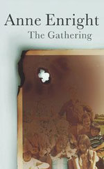 The Gathering : Winner of the Man Booker Prize 2007 - Anne Enright
