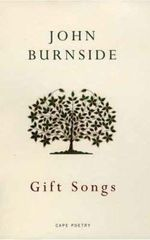 Gift Songs : Cape Poetry - John Burnside
