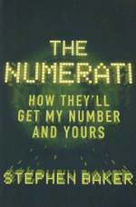 The Numerati : How They'll Get My Number and Yours - Stephen Baker