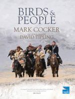 Birds and People : Origins, Peoples and Disease - Mark Cocker