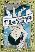 My Brain is Hanging Upside Down - David Heatley