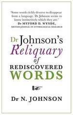 Dr Johnson's Reliquary of Rediscovered Words - Neil Johnson
