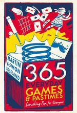 365 Everyday Games and Pastimes : Something Fun for Everyone - Martin Toseland