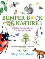 The Bumper Book Of Nature : Wildlife Facts and Fun for All the Family - Stephen Moss