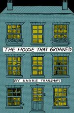 The House that Groaned - Karrie Fransman