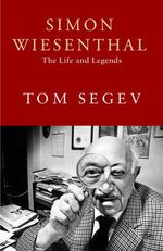 Simon Wiesenthal : The Life and Legends - Tom Segev
