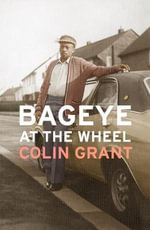 Bageye at the Wheel - Colin Grant