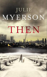 Then - Julie Myerson
