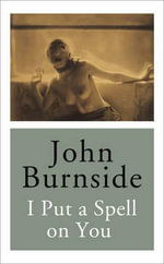 I Put a Spell on You - John Burnside